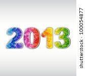 colorful new year 2013. eps10 | Shutterstock .eps vector #100054877