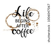 life begins after coffee... | Shutterstock .eps vector #1006047067