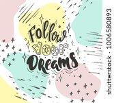 follow your dreams. vector... | Shutterstock .eps vector #1006580893
