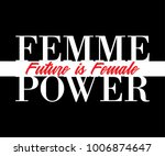 femme  woman   power  future is ... | Shutterstock .eps vector #1006874647
