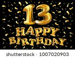 vector happy birthday 13 years... | Shutterstock .eps vector #1007020903