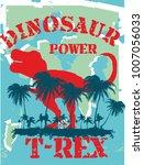 dinosaur trex  tshirt graphic...   Shutterstock .eps vector #1007056033