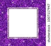 purple glitter background ... | Shutterstock . vector #1007117947