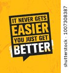 it never gets easier you just... | Shutterstock .eps vector #1007308387