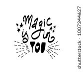 magic is in you. vector... | Shutterstock .eps vector #1007344627