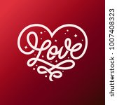 love word lettering in form of... | Shutterstock .eps vector #1007408323