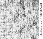 texture grunge monochrome.... | Shutterstock . vector #1007506693