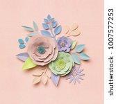 3d rendering  paper flowers ... | Shutterstock . vector #1007577253