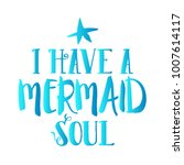 i have a mermaid soul quote... | Shutterstock .eps vector #1007614117