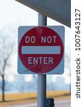 do not enter sign on a street... | Shutterstock . vector #1007643127