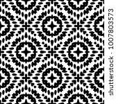 black and white seamless ethnic ... | Shutterstock .eps vector #1007803573