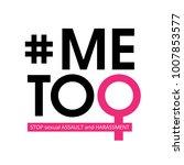 me too social movement hashtag...   Shutterstock .eps vector #1007853577