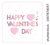 happy valentines day. greeting... | Shutterstock .eps vector #1007878057