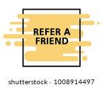 refer a friend  flat vector... | Shutterstock .eps vector #1008914497