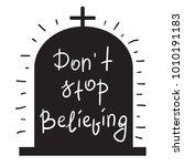 dont stop believing... | Shutterstock .eps vector #1010191183