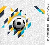 football soccer ball abstract... | Shutterstock .eps vector #1010471473