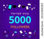 5000 followers thank you banner.... | Shutterstock .eps vector #1011404353