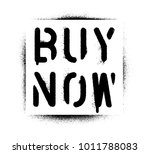 ''buy now'' quote. spray paint... | Shutterstock .eps vector #1011788083
