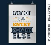 every exitis an entry somewhere ... | Shutterstock .eps vector #1011924517