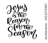 jesus is the reason for the... | Shutterstock .eps vector #1012275487