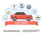 car parts set. red automobile... | Shutterstock .eps vector #1012522477