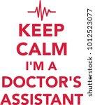 keep calm i am a doctors... | Shutterstock .eps vector #1012523077
