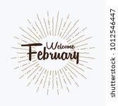 welcome february vector hand... | Shutterstock .eps vector #1012546447