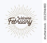 welcome february vector hand... | Shutterstock .eps vector #1012546483