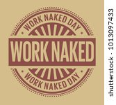 work naked day rubber stamp ... | Shutterstock .eps vector #1013097433