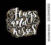 hugs and kisses. hand drawn... | Shutterstock .eps vector #1013449303