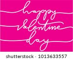 hand lettering happy valentine... | Shutterstock .eps vector #1013633557