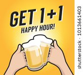 get one plus one happy hour... | Shutterstock .eps vector #1013661403