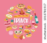 the french cuisine. set of... | Shutterstock .eps vector #1013781517