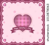 happy valentines day greeting... | Shutterstock .eps vector #1013878063