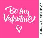 be my valentine. valentines day ... | Shutterstock .eps vector #1014006547