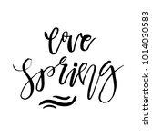 love spring   hand drawn... | Shutterstock .eps vector #1014030583