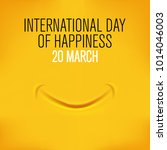international day of happiness... | Shutterstock .eps vector #1014046003