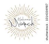 welcome march vector hand... | Shutterstock .eps vector #1014334987