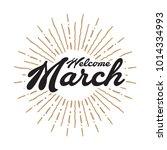 welcome march vector hand... | Shutterstock .eps vector #1014334993