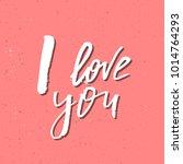 i love you   inspirational...   Shutterstock .eps vector #1014764293