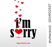 i'm sorry message with hearts... | Shutterstock .eps vector #1014922537