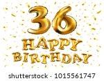 vector happy birthday 36th... | Shutterstock .eps vector #1015561747
