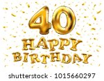 vector happy birthday 40th... | Shutterstock .eps vector #1015660297