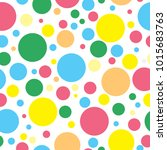 colorful polka dots seamless... | Shutterstock .eps vector #1015683763