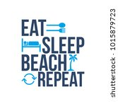 eat sleep beach repeat icon sign | Shutterstock .eps vector #1015879723