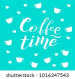 hand drawn coffee time white... | Shutterstock .eps vector #1016347543