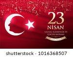 april 23  national sovereignty... | Shutterstock .eps vector #1016368507