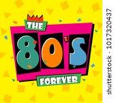 80's forever. the eighties... | Shutterstock .eps vector #1017320437