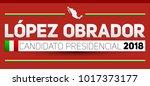 lopez obrador candidato... | Shutterstock .eps vector #1017373177