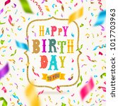 happy birthday greeting with...   Shutterstock .eps vector #1017703963